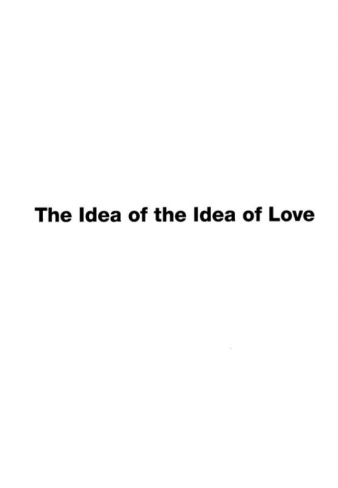 The idea of the idea of love